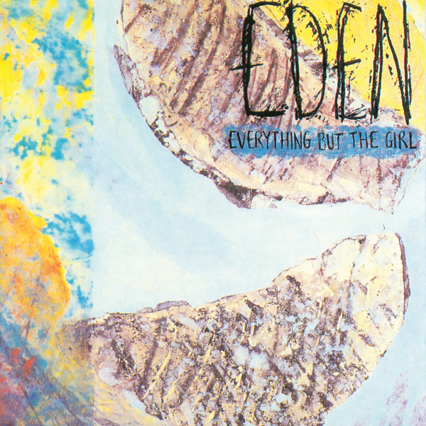 EDEN - EVERYTHING BUT THE GIRL 1984